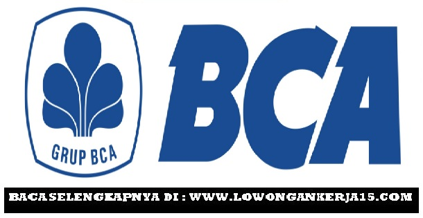 Lowongan Kerja Terbaru Bank BCA Besar Besaran Tahun 2017