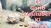Ek Garib Youtuber Ki Diwali