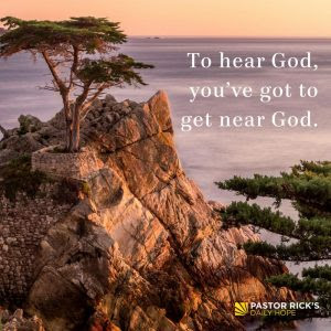To Hear God, Get Near God by Rick Warren