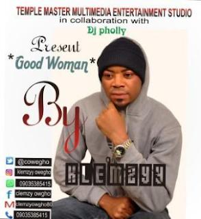 MUSIC: Klemzyy - Good Woman