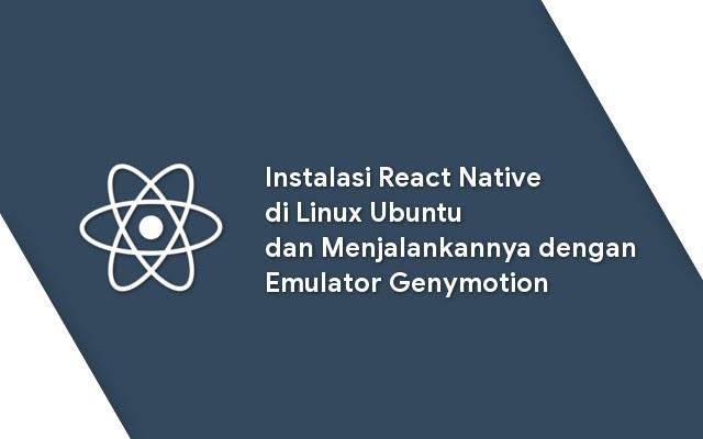 Cara Instal React Native di Linux