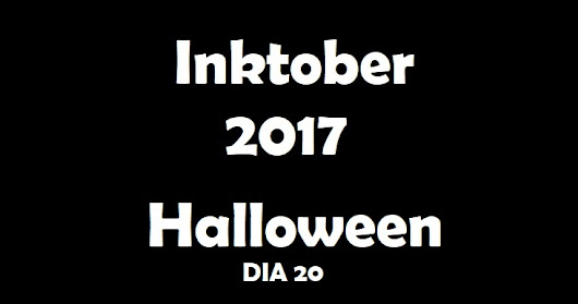 Inktober 2017 - Halloween - Dia 20 (Day 20) - VIDEO