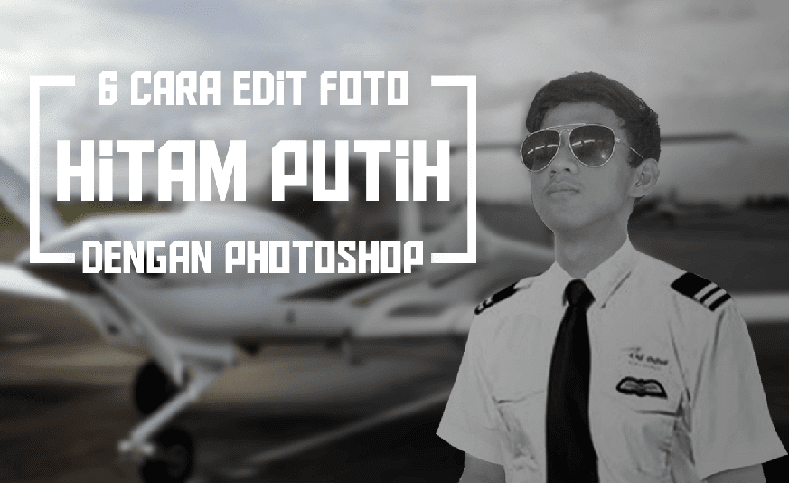 6 cara edit foto hitam putih pada photoshop - The Encoding
