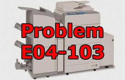 Cara Atasi Problem E04-103 mesin fotocopy canon