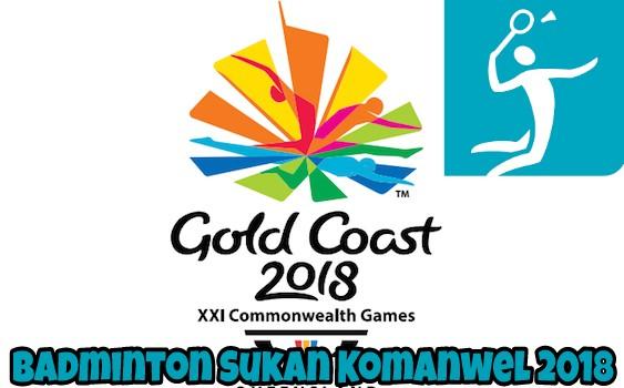 Badminton Sukan Komanwel 2018 : Jadual, Live Streaming & Keputusan