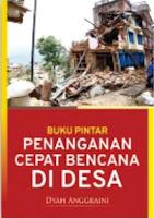 Buku Pintar Penanganan Cepat Bencana Di Desa