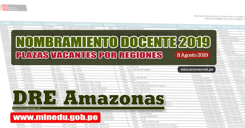 DRE Amazonas: Relación Final de Plazas Vacantes para Nombramiento Docente 2019 (.PDF ACTUALIZADO 8 AGOSTO) www.drea.gob.pe