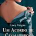 """[Resenha] """"Um Acordo de Cavalheiros"""", de Lucy Vargas"""