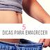 5 Dicas Para Emagrecer