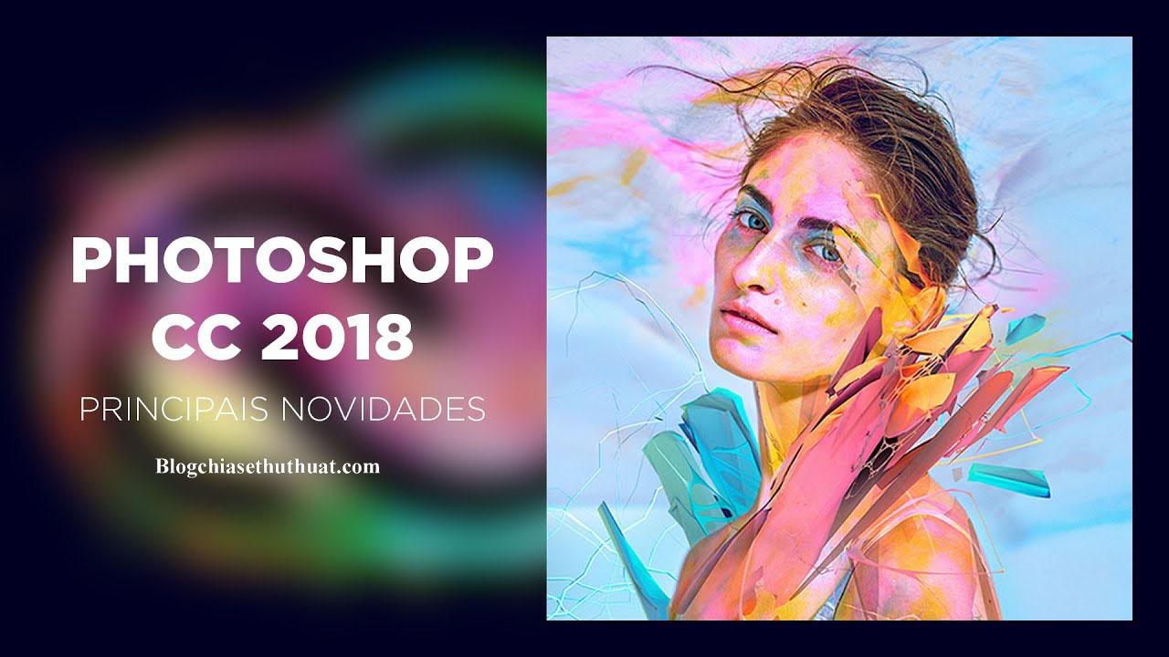 Adobe Photoshop CC 2018 Full Bộ x86 – x64 | Phần mềm Photoshop mới nhất hiện nay