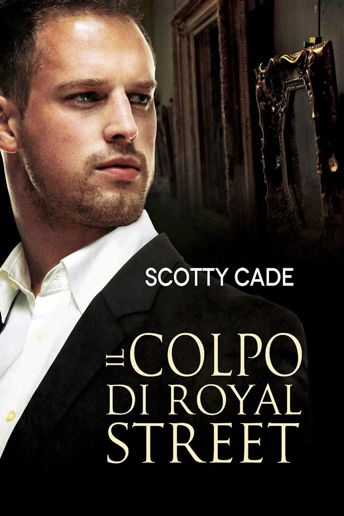 """In uscita il 16 maggio """"Il colpo di Royal Street"""" (Serie Bissonet & Cruz, Investigatori Privati #1) di Scotty Cade"""