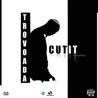 Trovoada – Cut It (Freestyle)