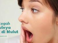 6 Cara Mencegah Sariawan di Mulut Agar Tidak Balik Lagi