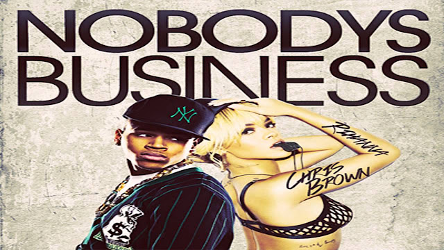 Rihanna Nobody's Business ft. Chris Brown MP3, Video & Lyrics