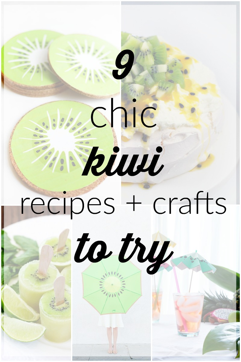 9 Chic Kiwi Recipes and Crafts You Should Try