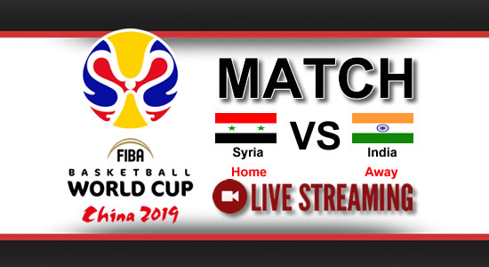 Livestream List: Syria vs India June 28, 2018 Asian Qualifiers FIBA World Cup China 2019
