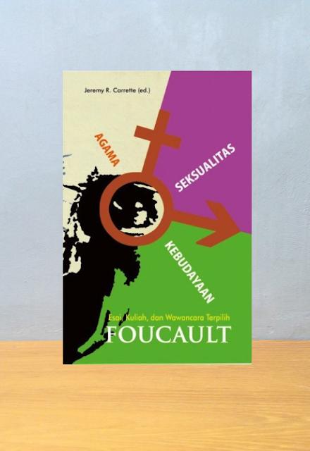 AGAMA SEKSUALITAS KEBUDAYAAN, Michel Foucault