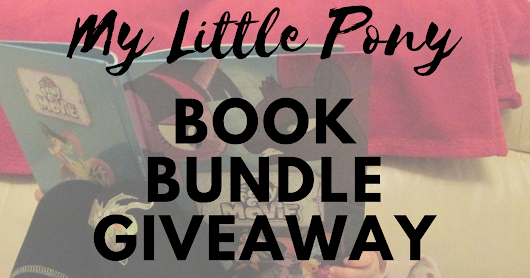 My Little Pony Movie GIVEAWAY!