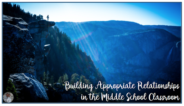 Building Appropriate Relationships in the Middle School Classroom