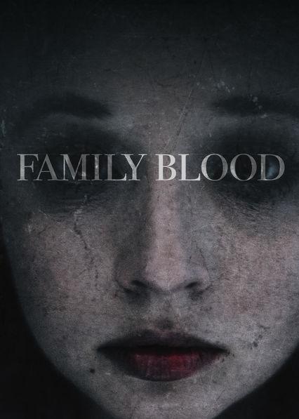 Family Blood (2018) ταινιες online seires xrysoi greek subs