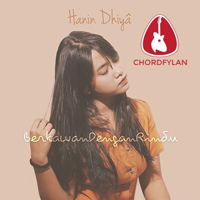 Lirik dan Chord Kunci Gitar Berkawan Dengan Rindu - Hanin Dhiya