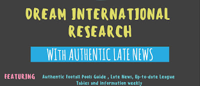 WEEK 21: DREAM INTERNATIONAL RESEARCH ::: WITH LATE NEWS