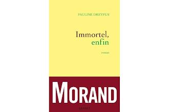 Lundi Librairie : Immortel, enfin - Pauline Dreyfus