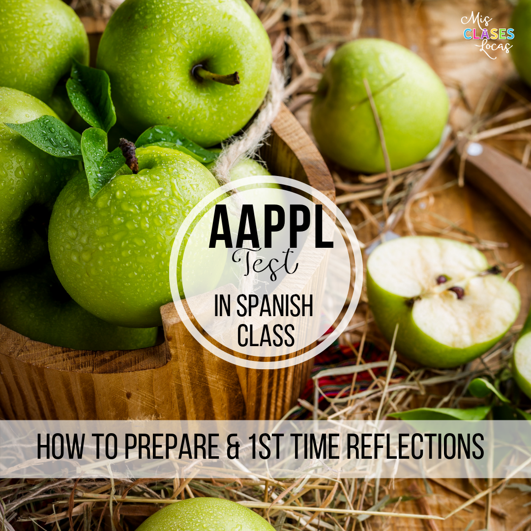 AAPPL test in Spanish class - how to prepare and 1st time reflections from Mis Clases Locas