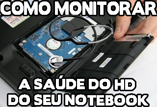 como saber a vida util do hd do notebook