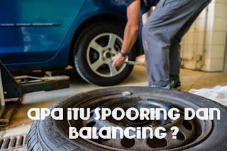 Arti Spooring Dan Balancing Mobil