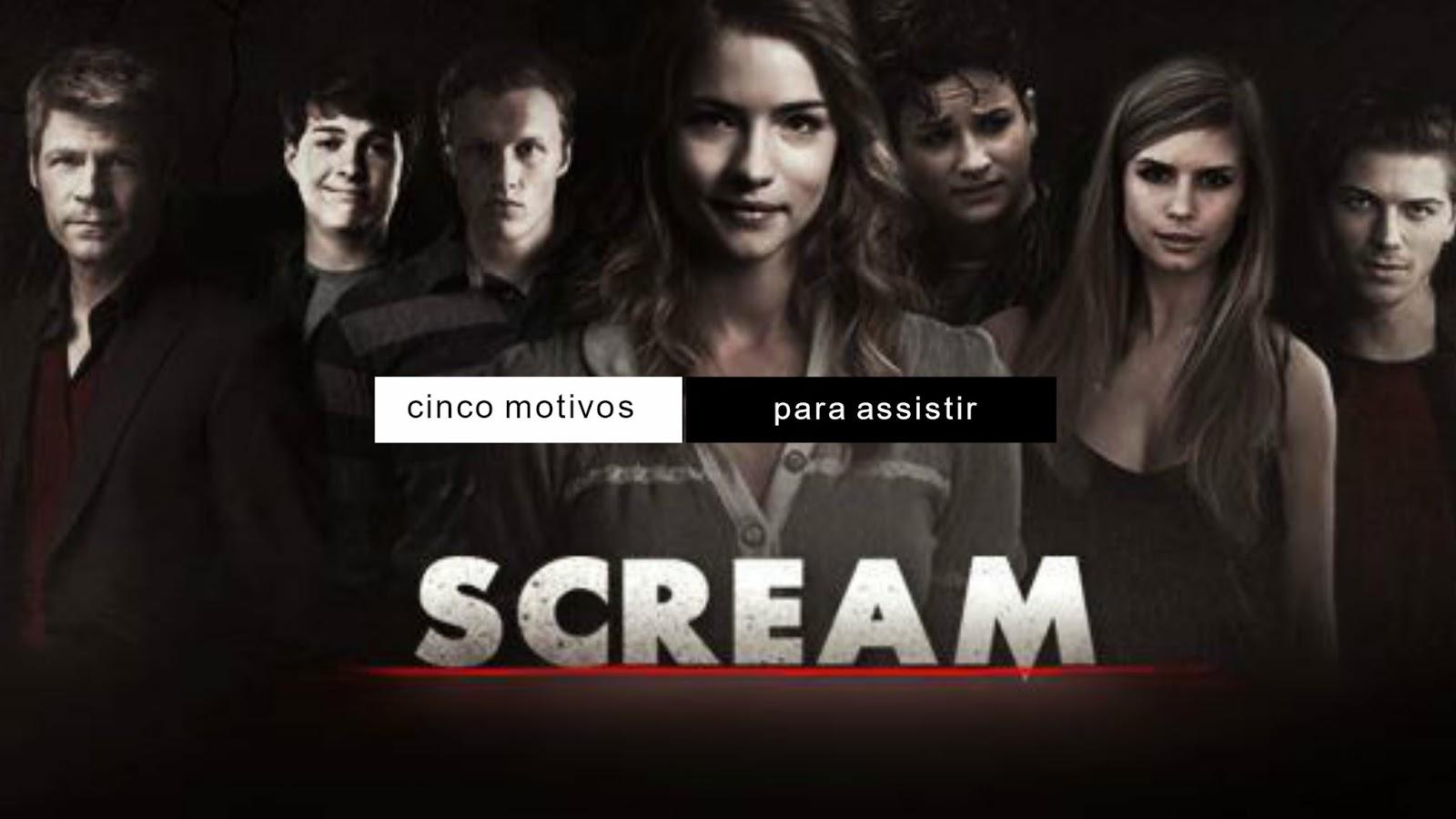 5 MOTIVOS PARA ASSISTIR SCREAM!!