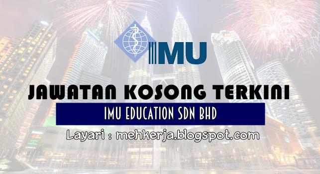 Jawatan Kosong Terkini 2016 di IMU Education Sdn Bhd