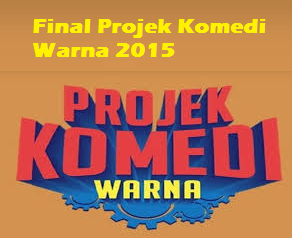 Live streaming Final Projek Komedi Warna 2015