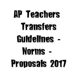 AP Teachers Transfer Guidelines - Norms - Proposals 2017