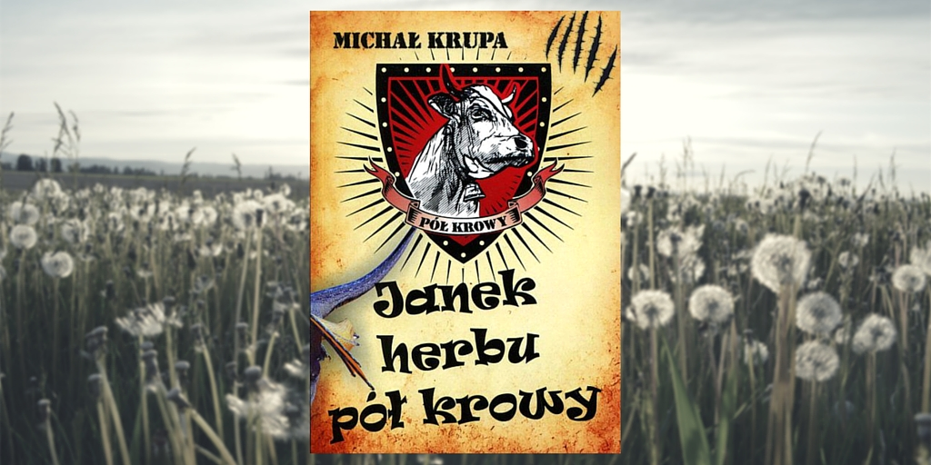 "Michał Krupa, ""Janek herbu Pół Krowy"""