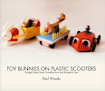 MY NEW JR21 TOYS BOOK: TOY BUNNIES ON PLASTIC SCOOTERS [2019]