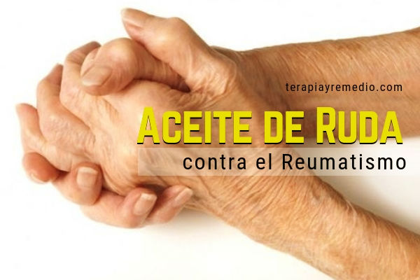 Contra el Reumatismo aceite medicinal de ruda, preparación y modo de uso.