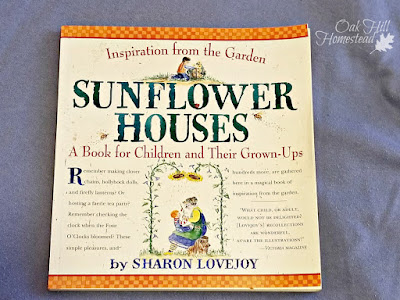 Sunflower Houses by Sharon Lovejoy will inspire you and your child in the garden.