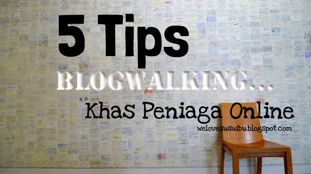 tips blogwalking, blogwalking 2015, blogwalking widget, blogwalking malaysia