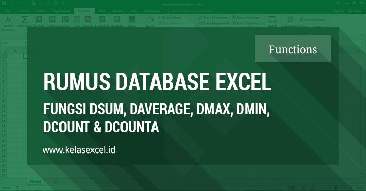 Fungsi Database (DSUM, DAVERAGE, DMAX, DMIN, DCOUNT, dan DCOUNTA) Pada Excel