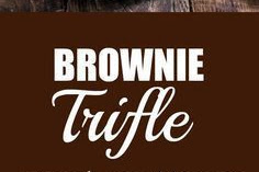 BROWNIE TRIFLE