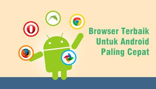 Browser Terbaik Untuk Android