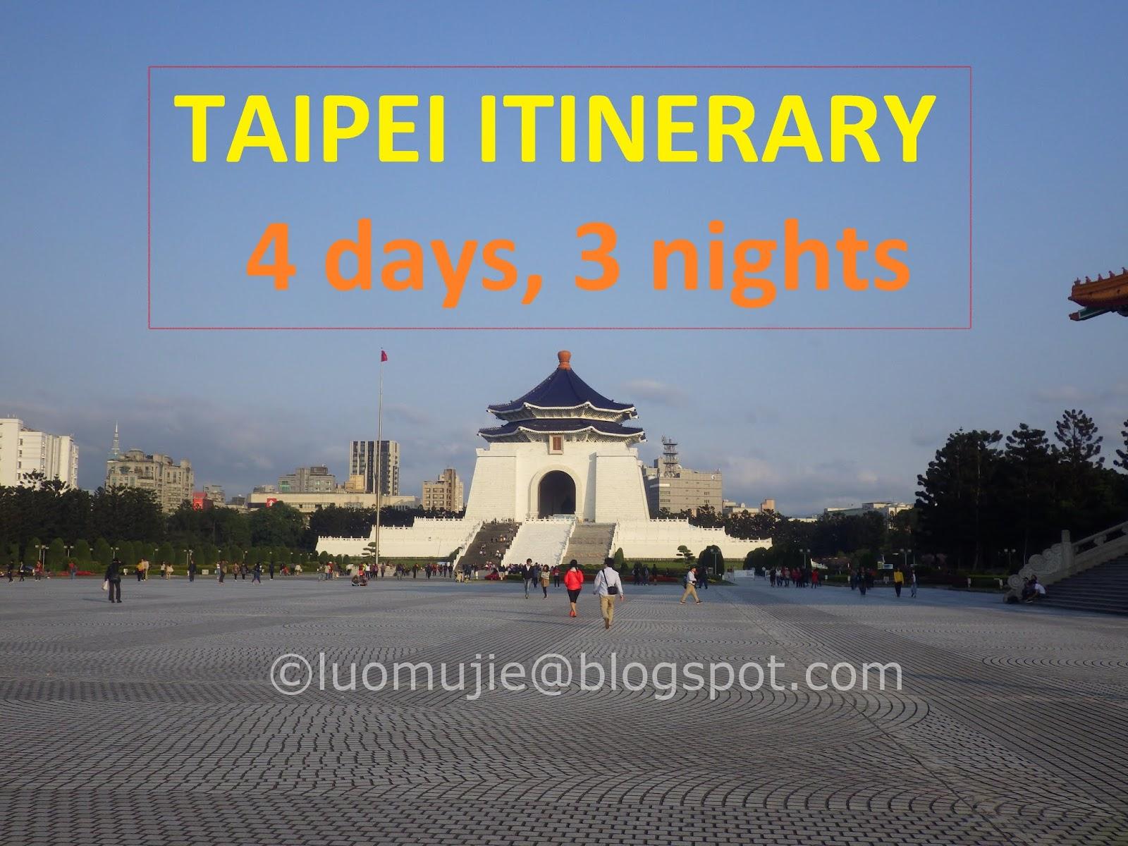 Taipei itinerary 4 days, 3 nights