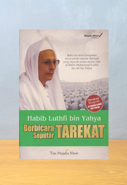 BERBICARA SEPUTAR TAREKAT, Habib Lutfi bin Yahya
