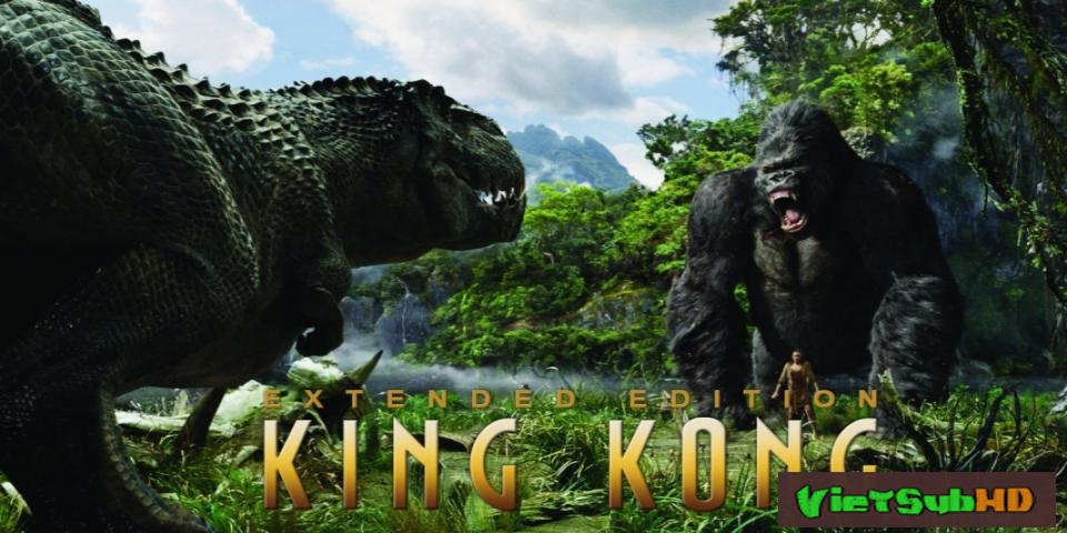 Phim King Kong VietSub HD | King Kong 2005 2005