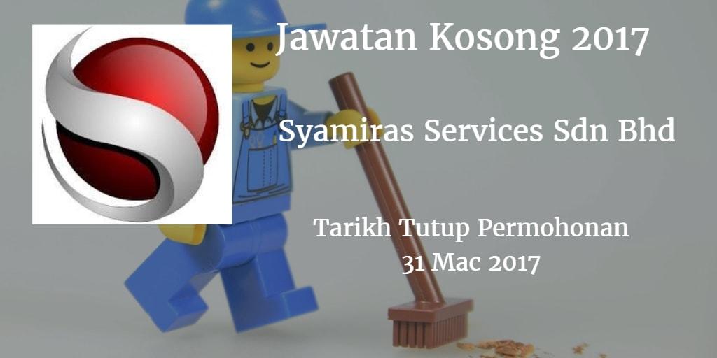 Jawatan Kosong Syamiras Services Sdn Bhd 31 Mac 2017