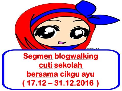 http://www.ayuinsyirah.my/2016/12/segmen-blogwalking-cuti-sekolah-bersama.html