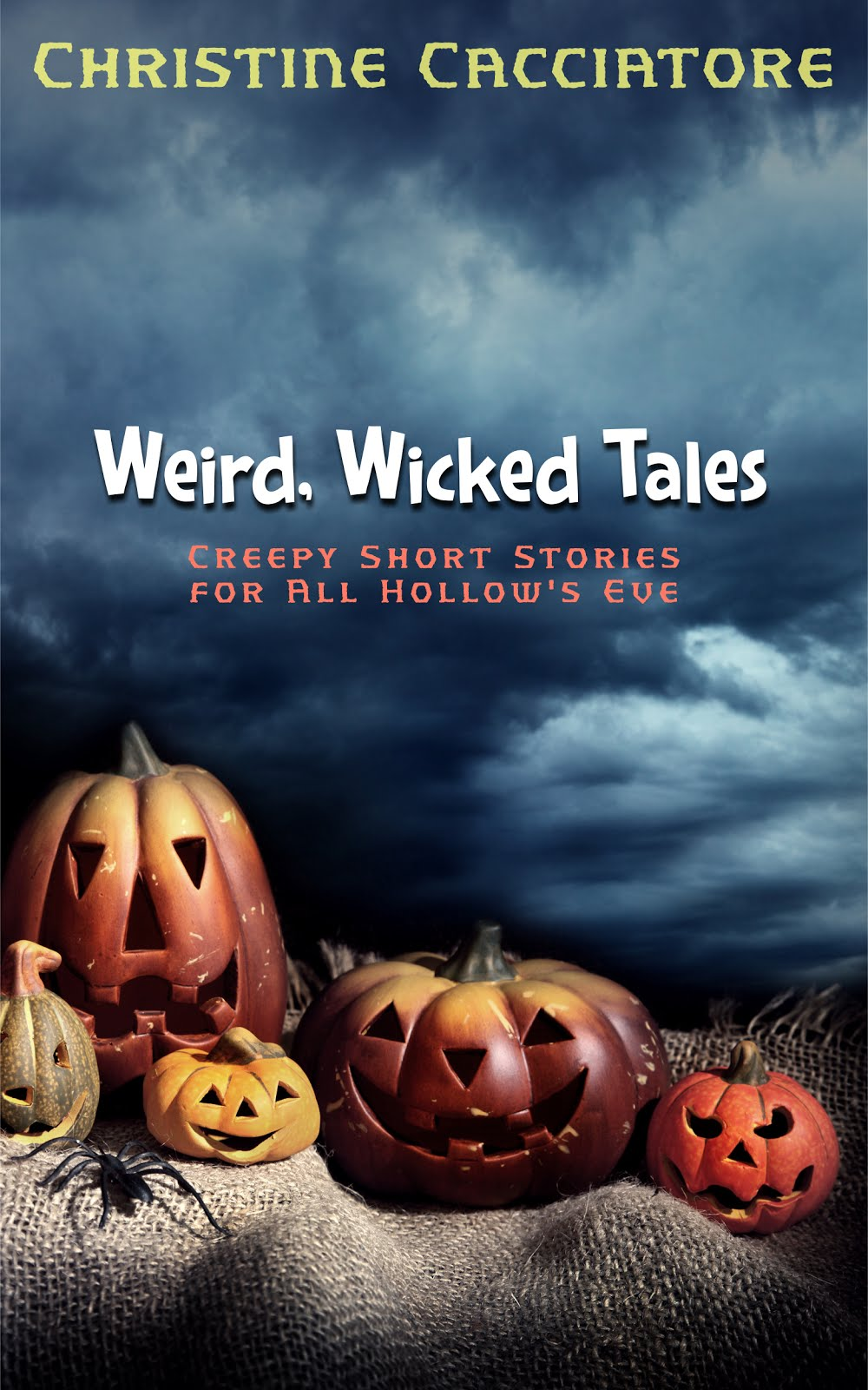 Weird, Wicked Tales...creepy short stories for All Hallow's Eve