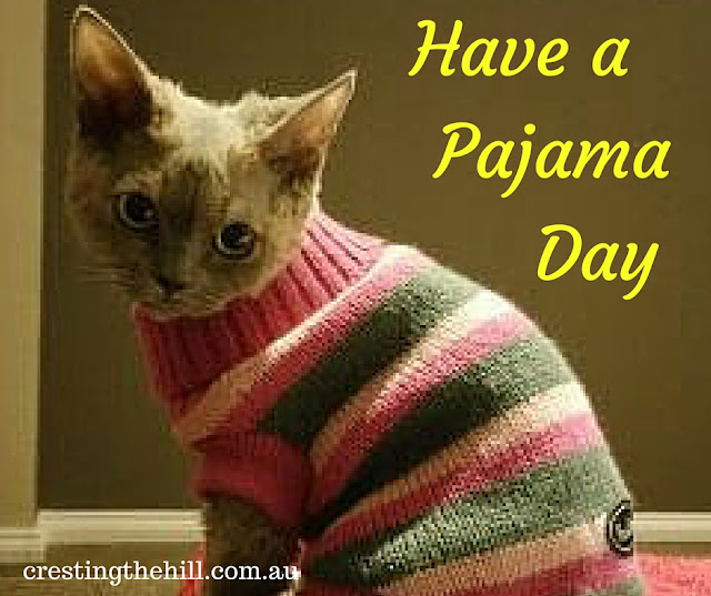 don't forget to chill out now and then and have a pj day