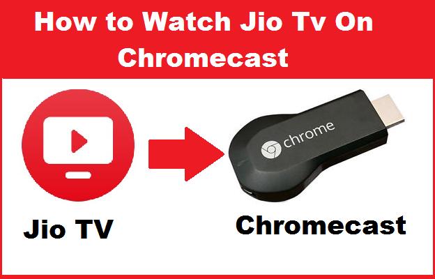 Jio TV on Chromecast - How to watch Jio TV on Chromecast